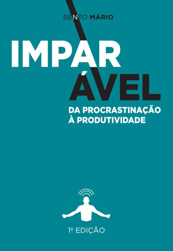 IMPARÁVEL - Da Procrastinação à Produtividade - Kapa Livro Imparavel